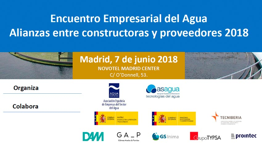 Madrid acogerá el 'Encuentro Empresarial del Agua 2018 Alianzas entre constructoras y proveedores'