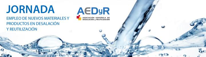 Dos Ministerios y 24 expertos debatirán sobre nuevos materiales y productos para desalación y reutilización en la Jornada Técnica de AEDyR