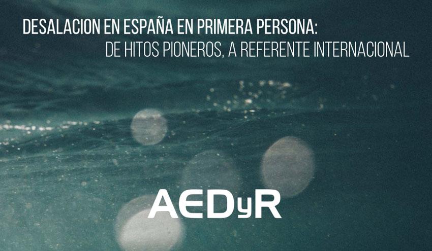AEDyR celebra su 20º aniversario con un documental sobre la historia de la desalación en España