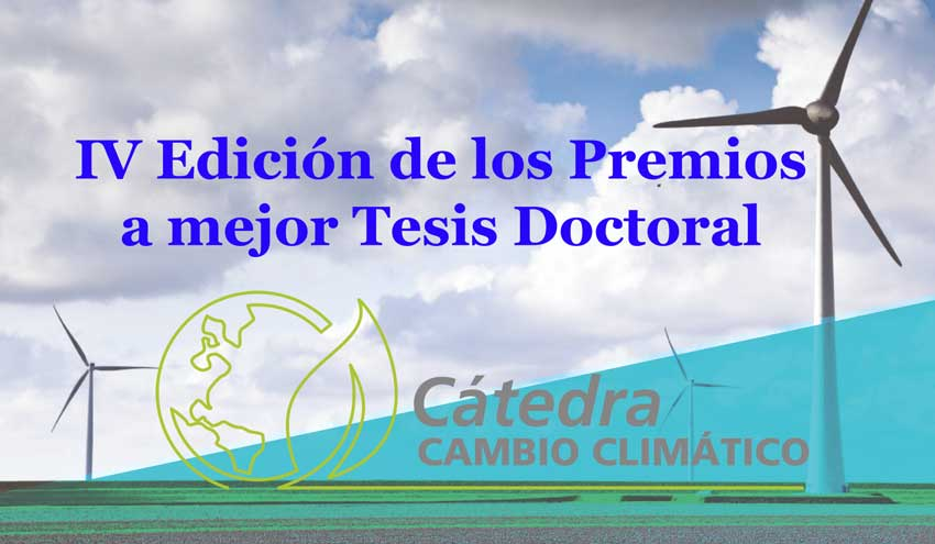 La Cátedra de Cambio Climático de IIAMA convoca la IV Edición de sus Premios a la mejor Tesis Doctoral