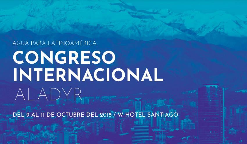 Líderes mundiales del agua se reúnen en Santiago de Chile en el Congreso Internacional ALADYR 2018