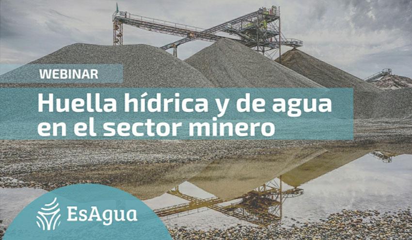 La red EsAgua organiza un webinar sobre uso sostenible del agua en el sector minero