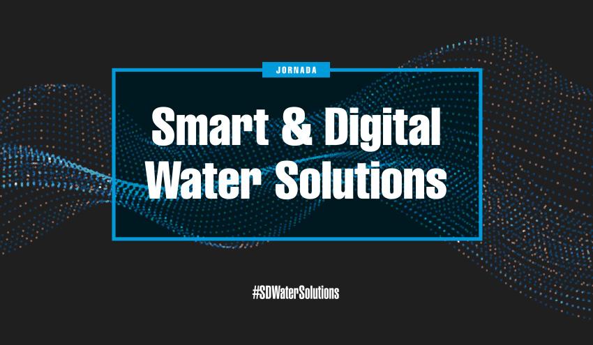 Agua y transformación digital se unen en la jornada Smart & Digital Water Solutions