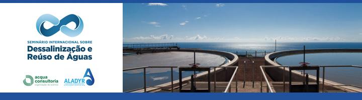 Aladyr organiza con Acquacon un Seminario Internacional sobre desalación y reutilización de aguas en Sao Paulo (Brasil)