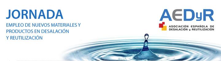 """AEDyR organiza las Jornadas Técnicas """"Nuevos materiales y productos para desalación y reutilización"""""""