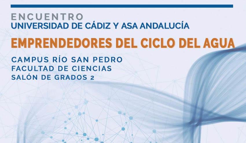 ASA Andalucía y la UCA organizan un eventos profesional dedicado a los emprendedores del ciclo del agua