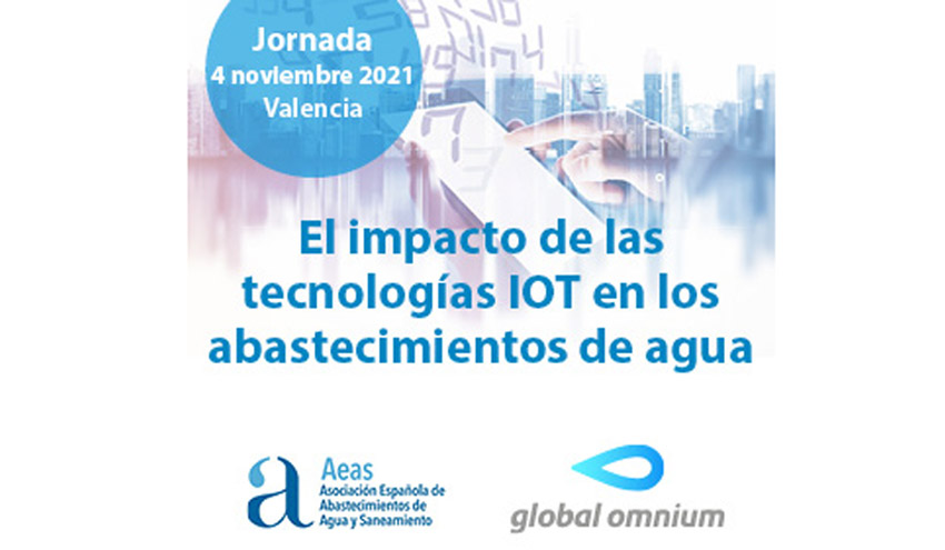 AEAS y Global Omnium analizan el impacto del IoT en los abastecimientos de agua