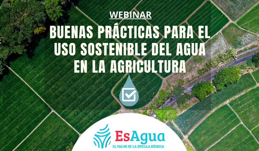 Buenas prácticas para el uso sostenible del agua en la agricultura