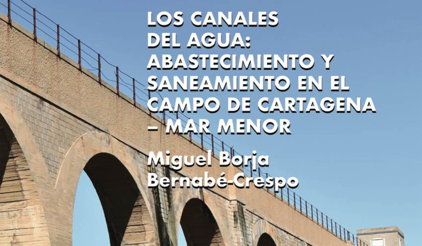 La Mancomunidad de los Canales del Taibilla edita un libro sobre el agua en el campo de Cartagena